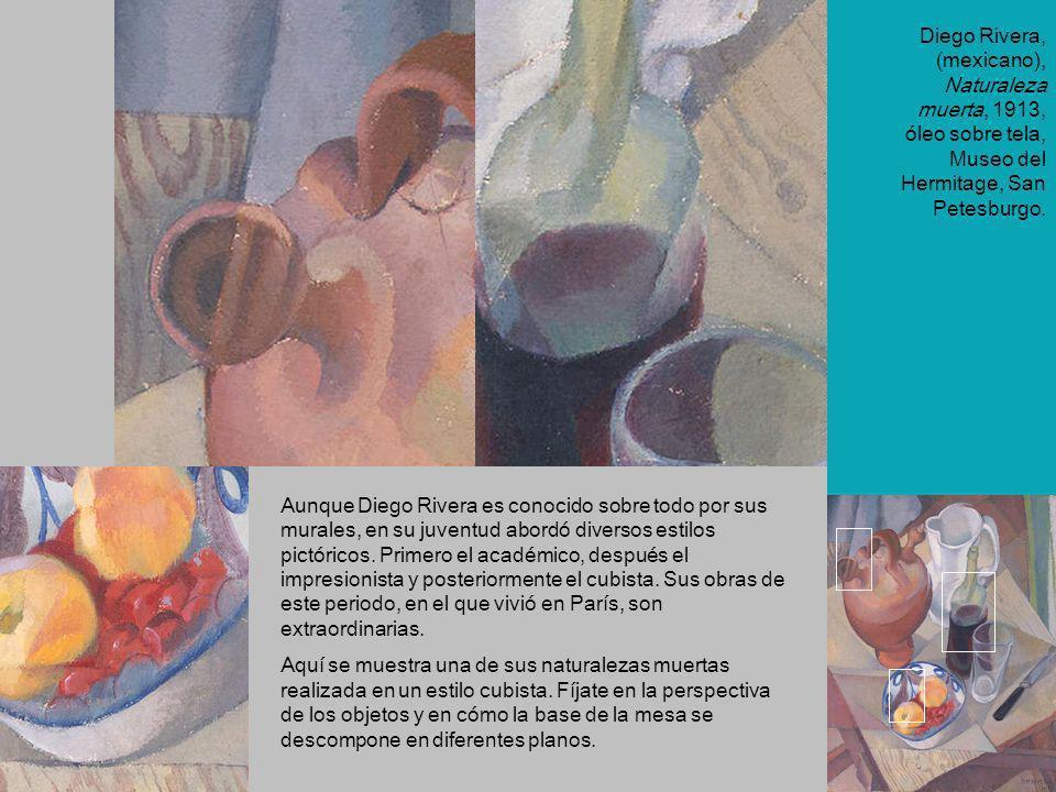 Diego Rivera, (mexicano), Naturaleza muerta, 1913, óleo sobre tela, Museo del Hermitage, San Petesburgo.