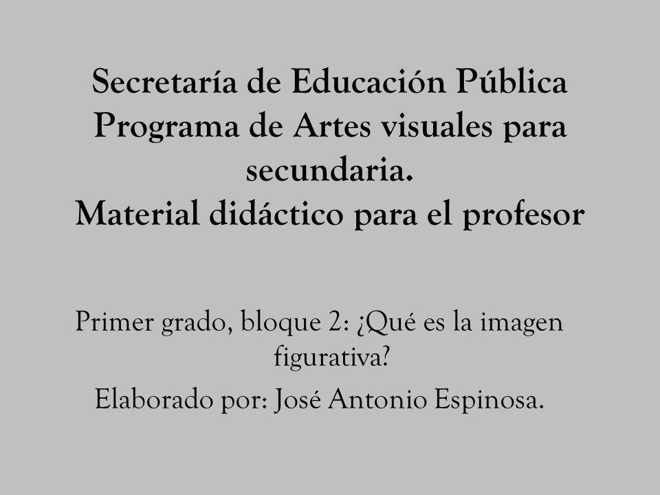 Secretaría de Educación Pública Programa de Artes visuales para secundaria. Material didáctico para el profesor