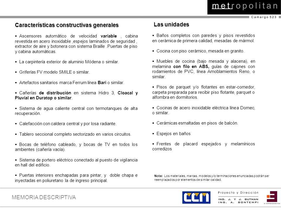 Características constructivas generales Las unidades