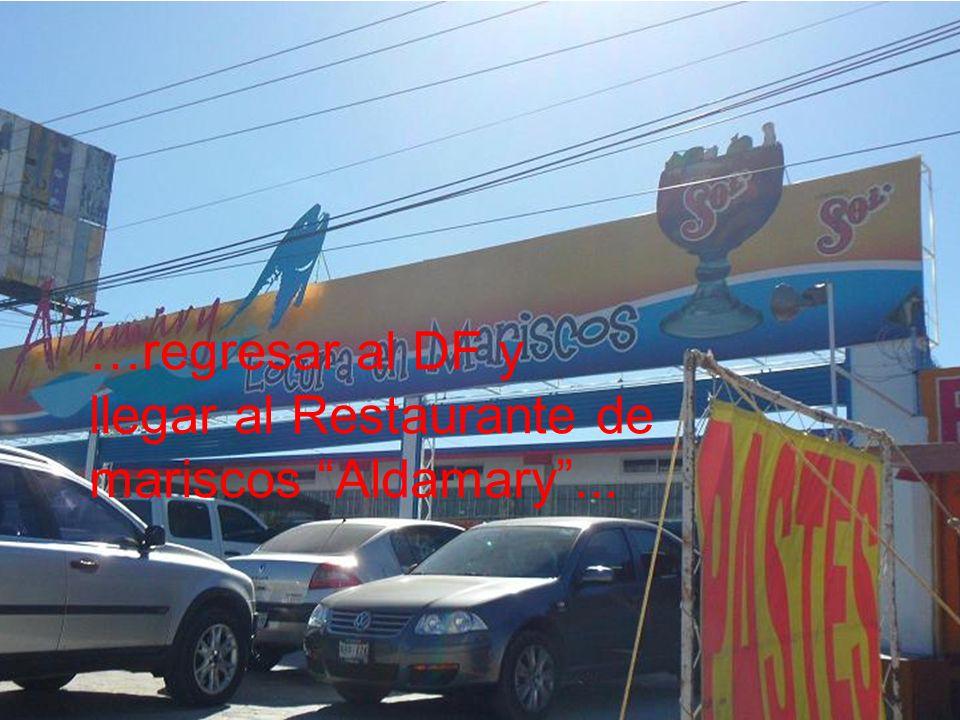 …regresar al DF y llegar al Restaurante de mariscos Aldamary ...