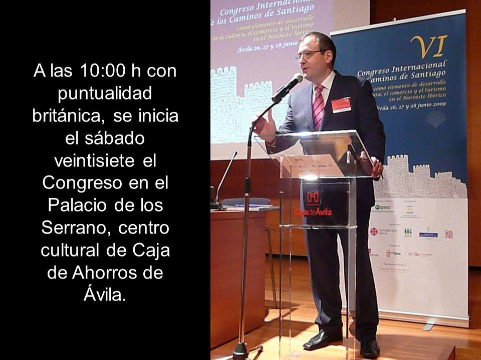 A las 10:00 h con puntualidad británica, se inicia el sábado veintisiete el Congreso en el Palacio de los Serrano, centro cultural de Caja de Ahorros de Ávila.