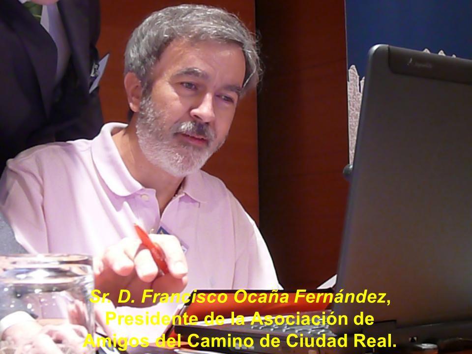 Sr. D. Francisco Ocaña Fernández, Presidente de la Asociación de Amigos del Camino de Ciudad Real.