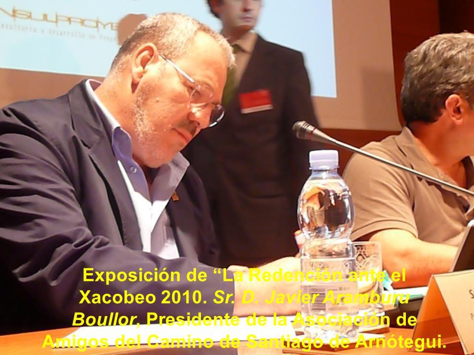 Exposición de La Redención ante el Xacobeo 2010. Sr. D
