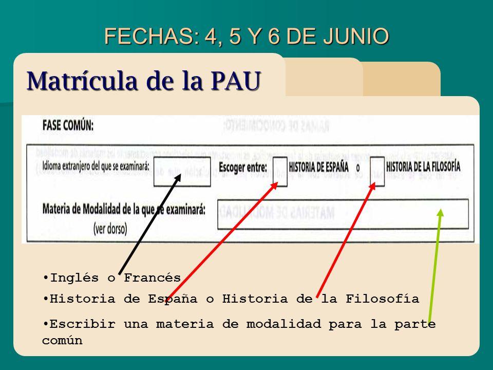 Matrícula de la PAU FECHAS: 4, 5 Y 6 DE JUNIO Inglés o Francés