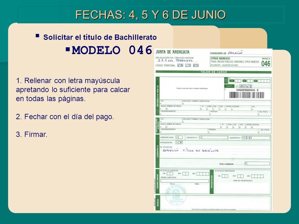 MODELO 046 FECHAS: 4, 5 Y 6 DE JUNIO