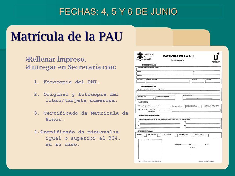 Matrícula de la PAU FECHAS: 4, 5 Y 6 DE JUNIO Rellenar impreso.