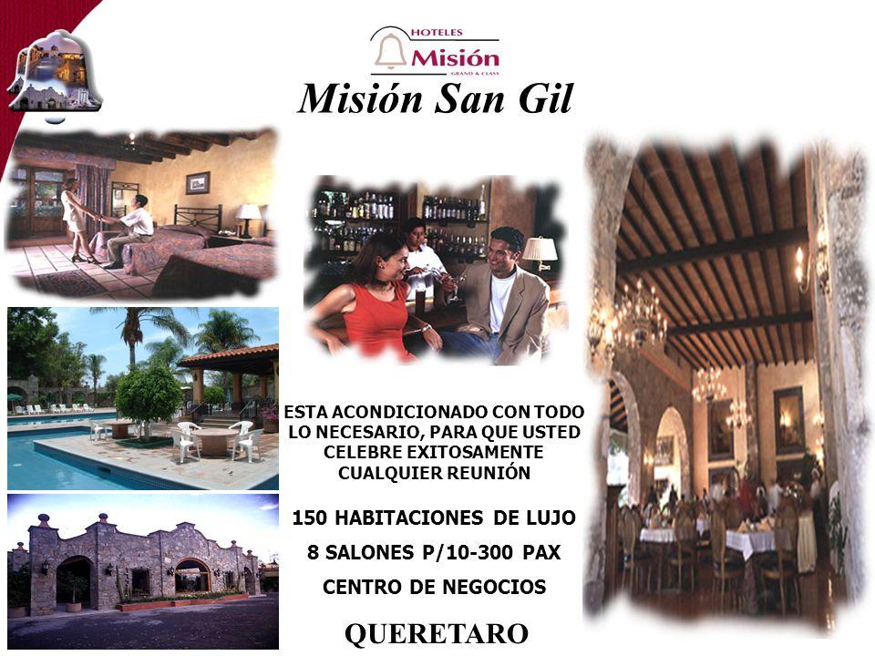 Misión San Gil QUERETARO 150 HABITACIONES DE LUJO