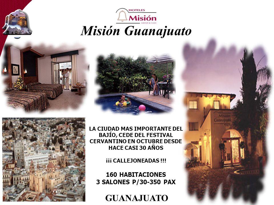 Misión Guanajuato GUANAJUATO 160 HABITACIONES 3 SALONES P/30-350 PAX