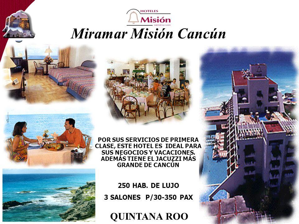 Miramar Misión Cancún QUINTANA ROO 250 HAB. DE LUJO