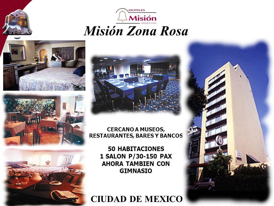 Misión Zona Rosa CIUDAD DE MEXICO 50 HABITACIONES 1 SALON P/30-150 PAX