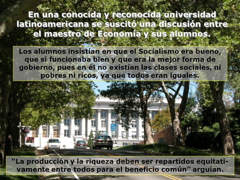 En una conocida y reconocida universidad latinoamericana se suscitó una discusión entre el maestro de Economía y sus alumnos.
