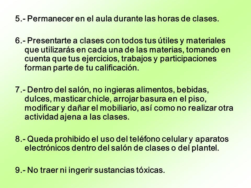 5.- Permanecer en el aula durante las horas de clases.