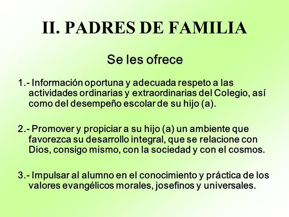 II. PADRES DE FAMILIA Se les ofrece