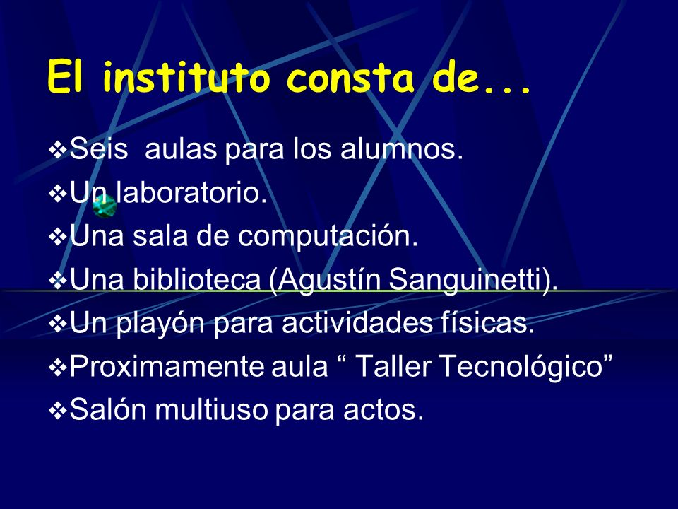 El instituto consta de... Seis aulas para los alumnos. Un laboratorio.