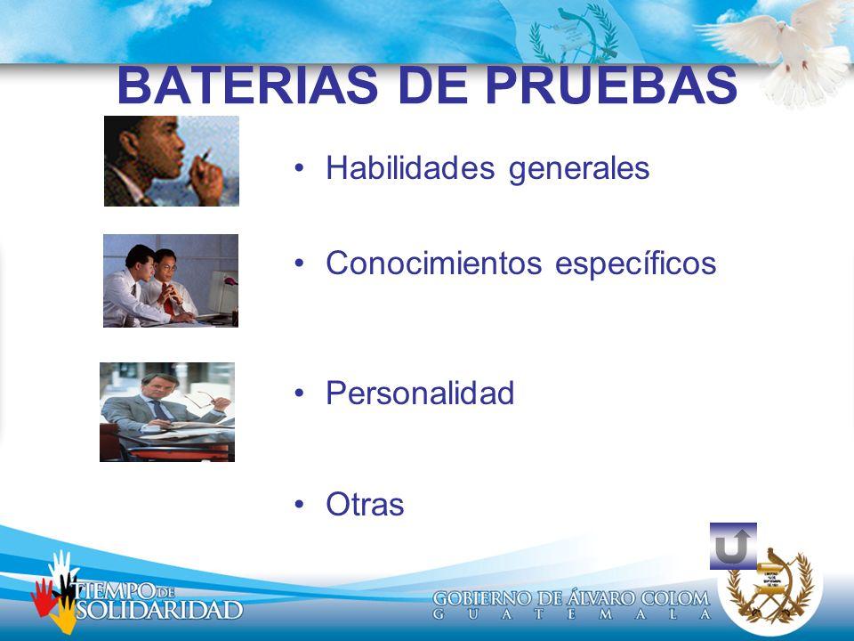 BATERIAS DE PRUEBAS Habilidades generales Conocimientos específicos