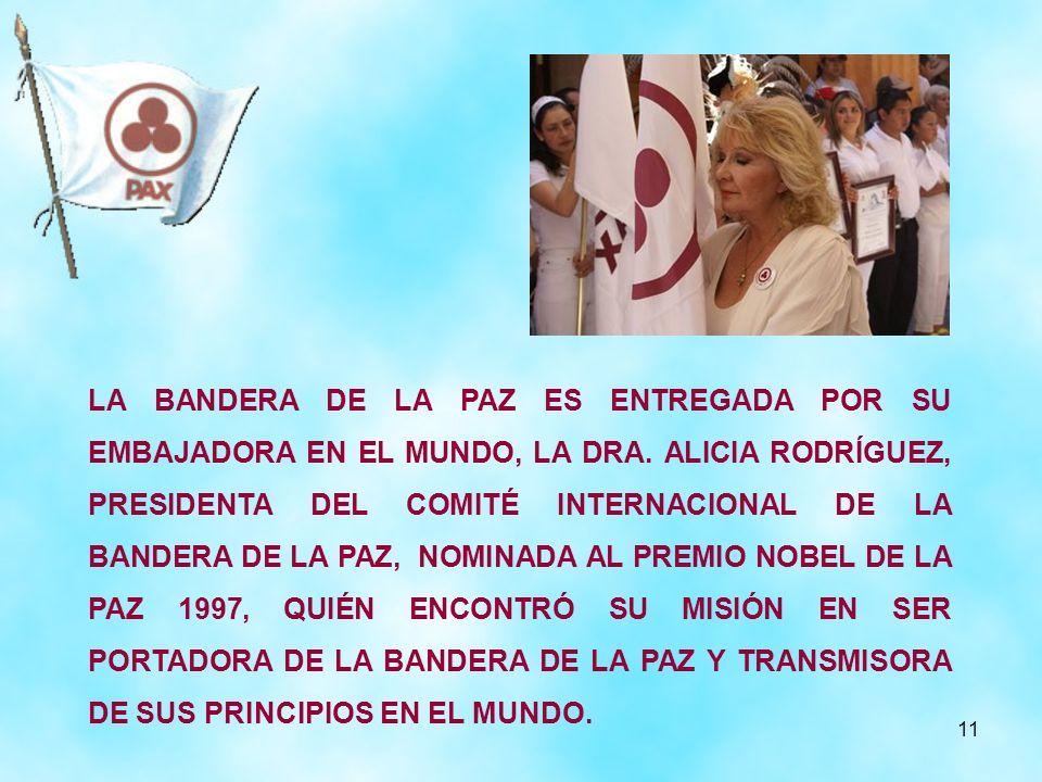 LA BANDERA DE LA PAZ ES ENTREGADA POR SU EMBAJADORA EN EL MUNDO, LA DRA.