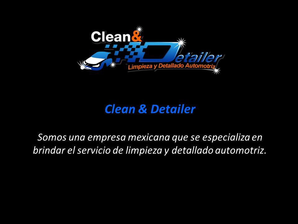 Clean & Detailer Somos una empresa mexicana que se especializa en brindar el servicio de limpieza y detallado automotriz.