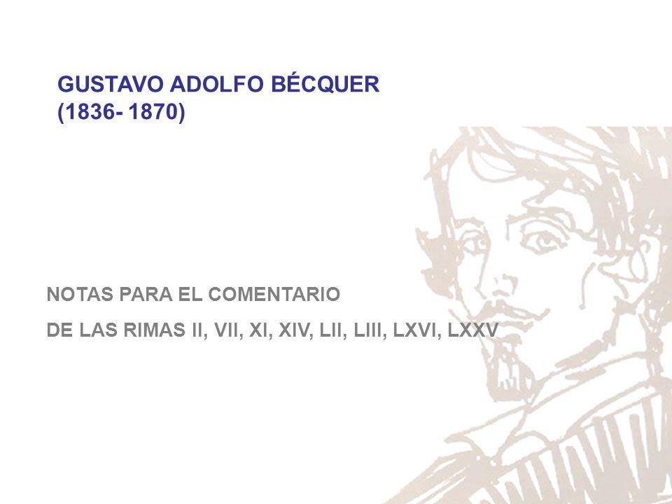 GUSTAVO ADOLFO BÉCQUER (1836- 1870)