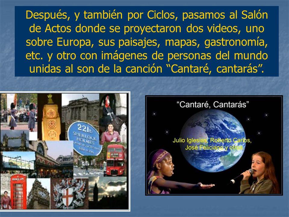 Después, y también por Ciclos, pasamos al Salón de Actos donde se proyectaron dos videos, uno sobre Europa, sus paisajes, mapas, gastronomía, etc.