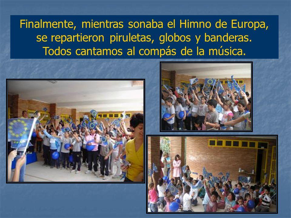 Finalmente, mientras sonaba el Himno de Europa, se repartieron piruletas, globos y banderas.