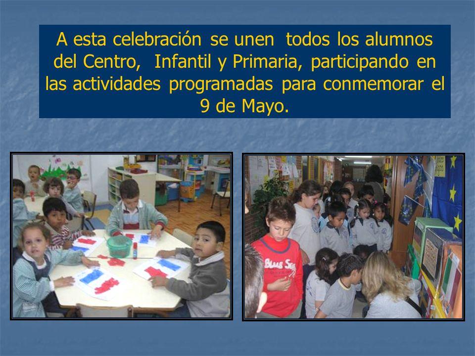A esta celebración se unen todos los alumnos del Centro, Infantil y Primaria, participando en las actividades programadas para conmemorar el 9 de Mayo.