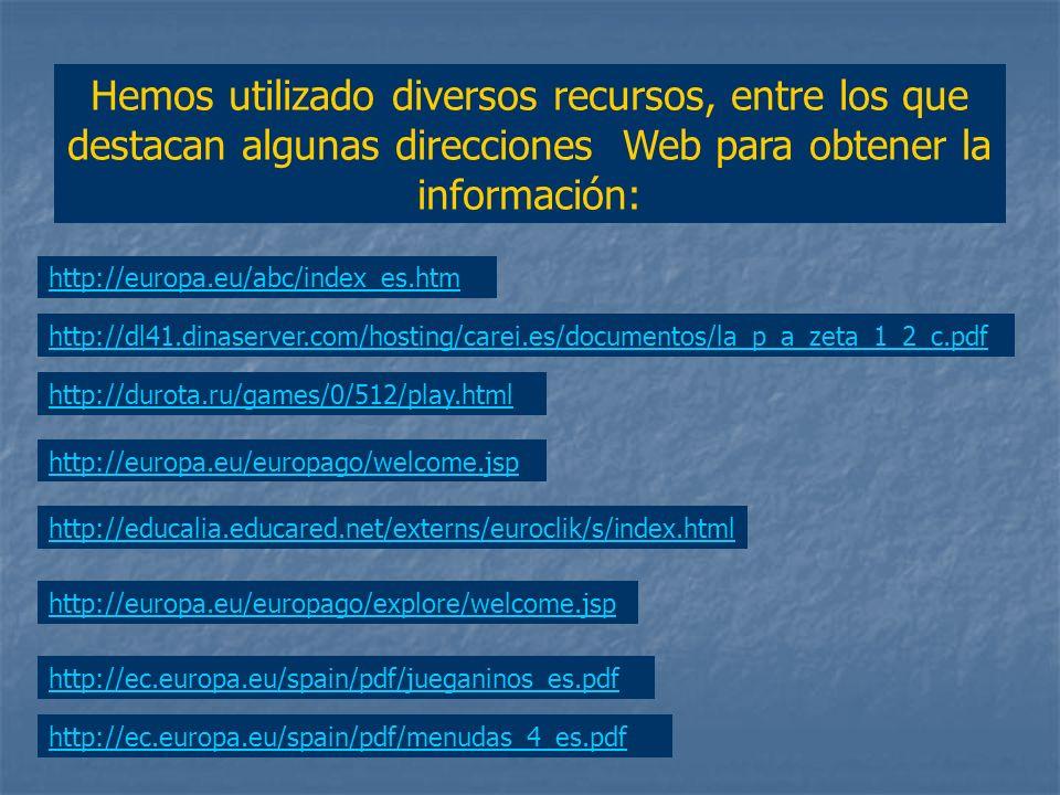 Hemos utilizado diversos recursos, entre los que destacan algunas direcciones Web para obtener la información: