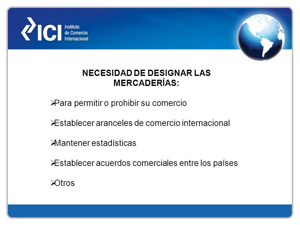 NECESIDAD DE DESIGNAR LAS MERCADERÍAS: