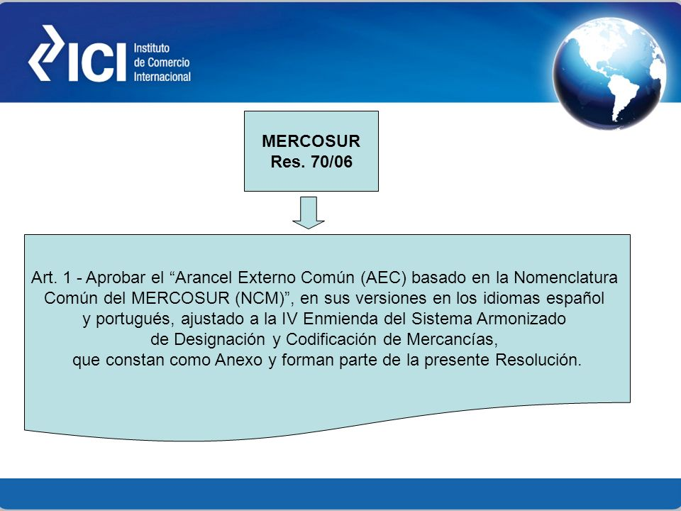 Común del MERCOSUR (NCM) , en sus versiones en los idiomas español