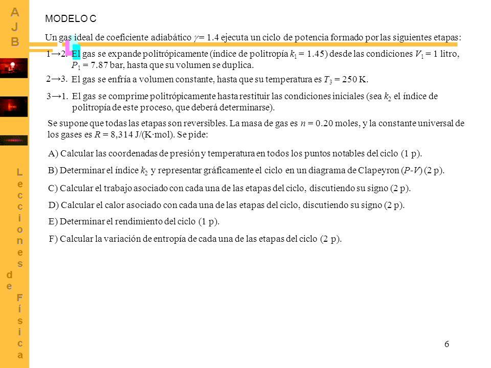 MODELO C Un gas ideal de coeficiente adiabático  = 1.4 ejecuta un ciclo de potencia formado por las siguientes etapas: