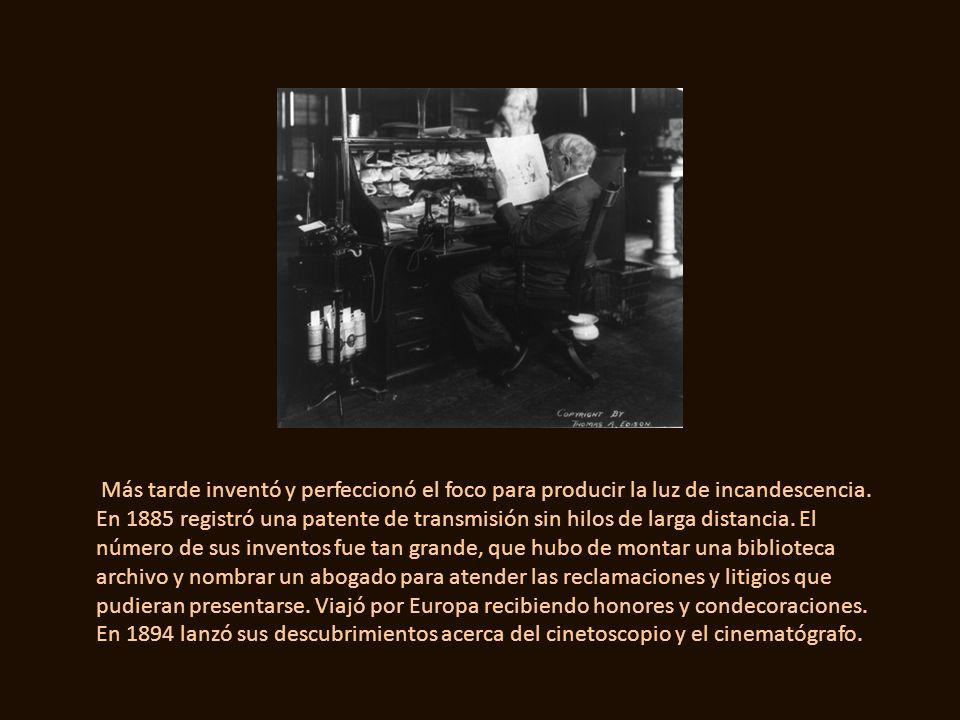 Más tarde inventó y perfeccionó el foco para producir la luz de incandescencia.
