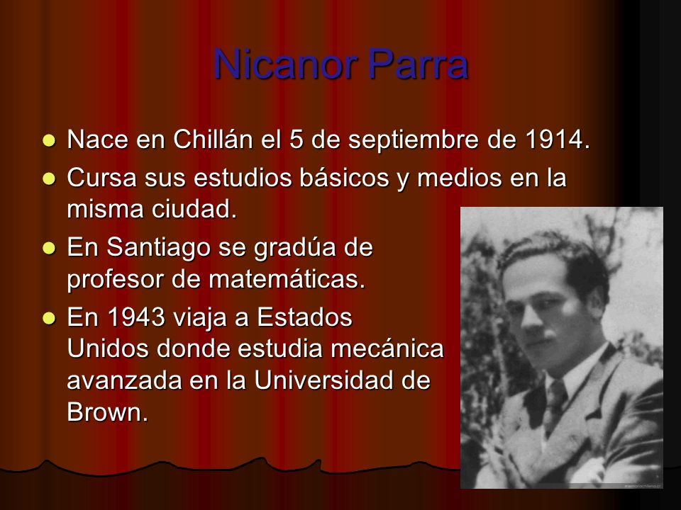 Nicanor Parra Nace en Chillán el 5 de septiembre de 1914.