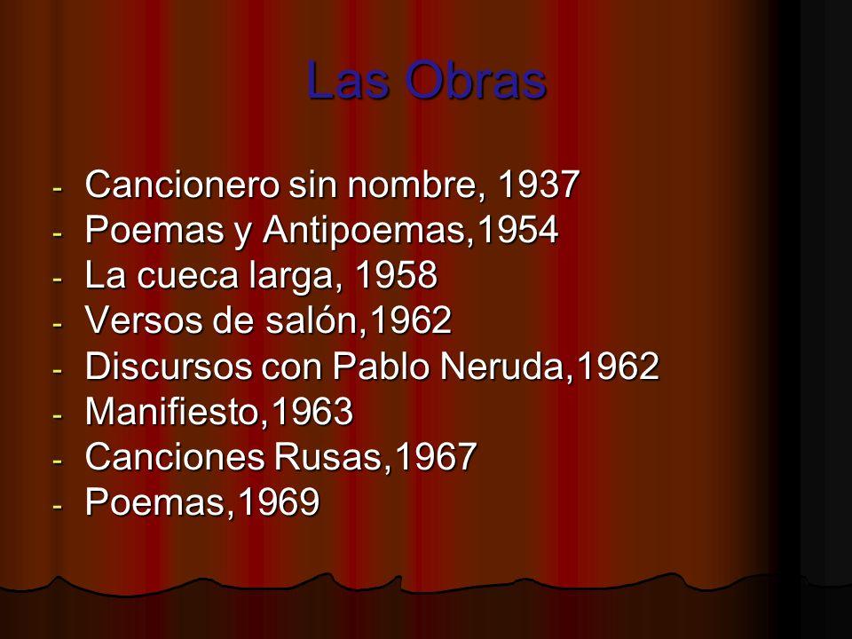 Las Obras Cancionero sin nombre, 1937 Poemas y Antipoemas,1954
