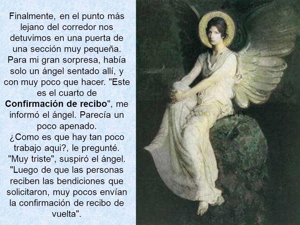 Confirmación de recibo , me informó el ángel. Parecía un poco apenado.