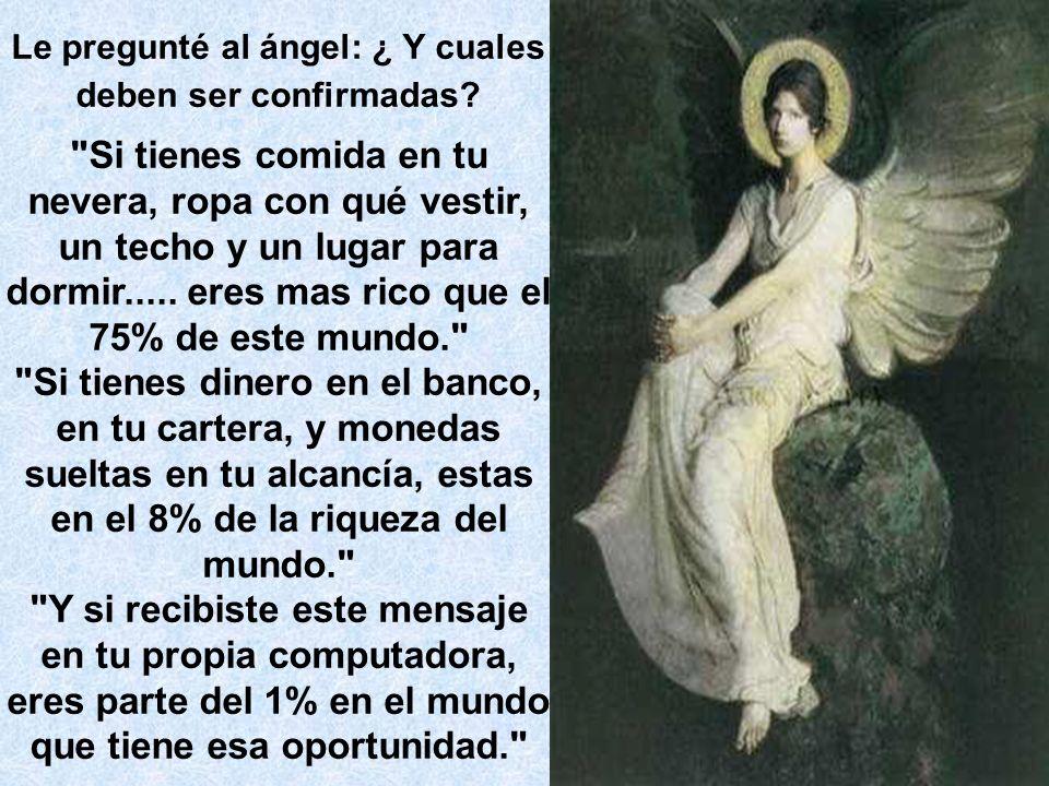 Le pregunté al ángel: ¿ Y cuales deben ser confirmadas