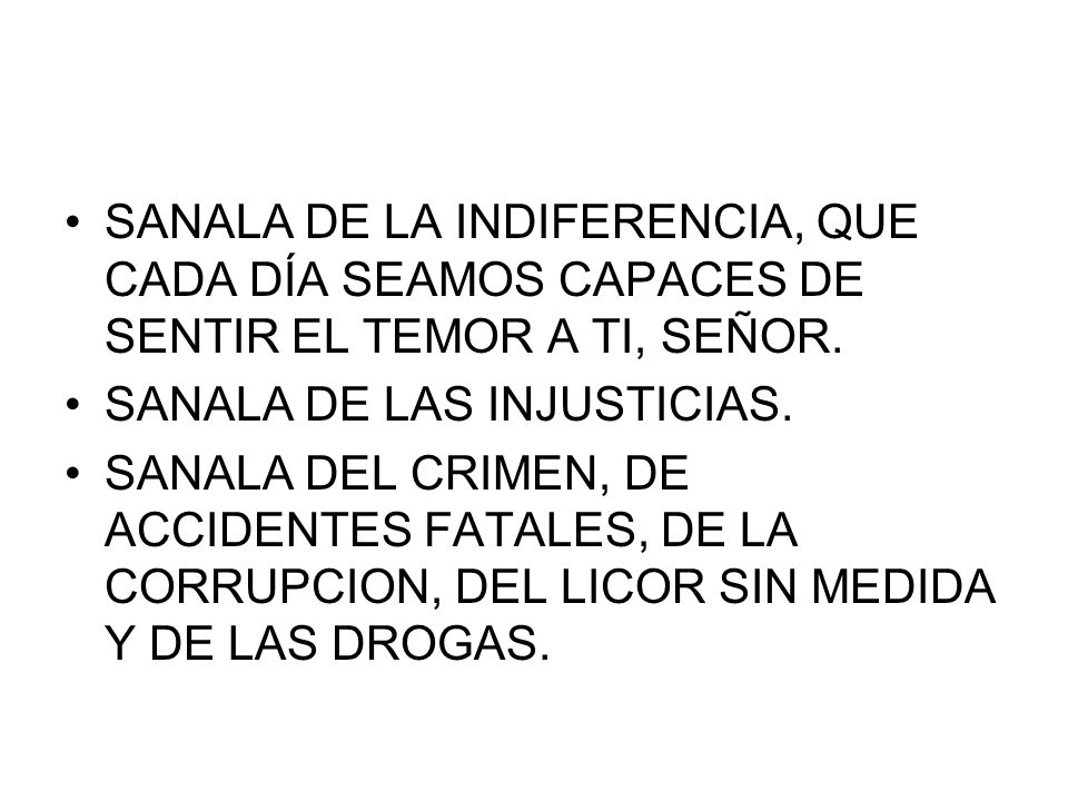 SANALA DE LA INDIFERENCIA, QUE CADA DÍA SEAMOS CAPACES DE SENTIR EL TEMOR A TI, SEÑOR.