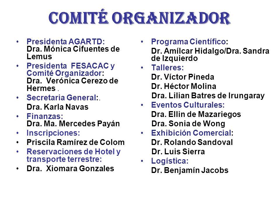 Comité organizador Presidenta AGARTD: Dra. Mónica Cifuentes de Lemus