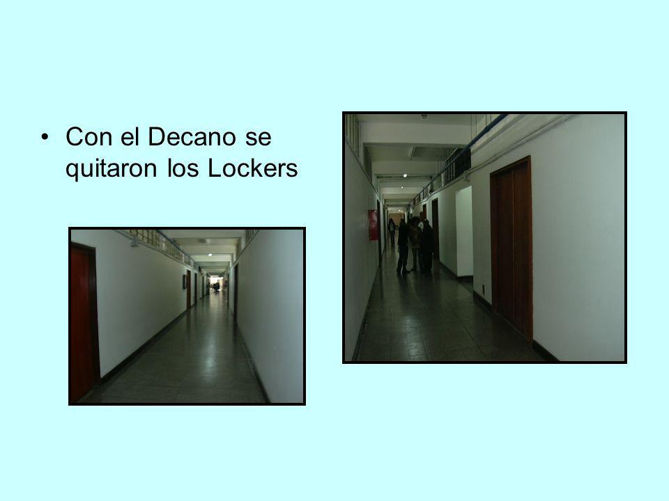 Con el Decano se quitaron los Lockers