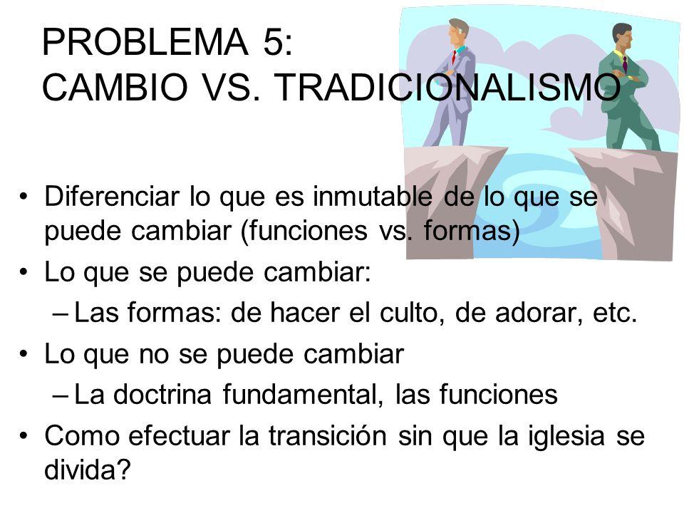 PROBLEMA 5: CAMBIO VS. TRADICIONALISMO