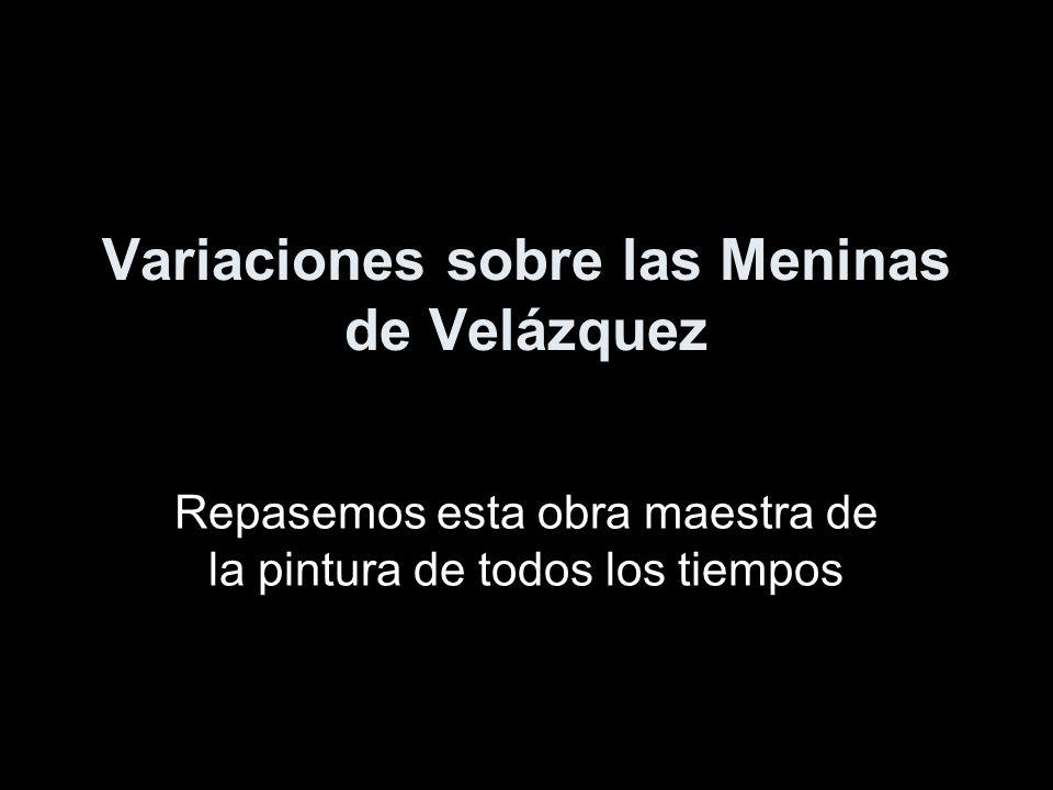 Variaciones sobre las Meninas de Velázquez