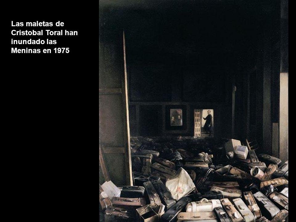 Las maletas de Cristobal Toral han inundado las Meninas en 1975