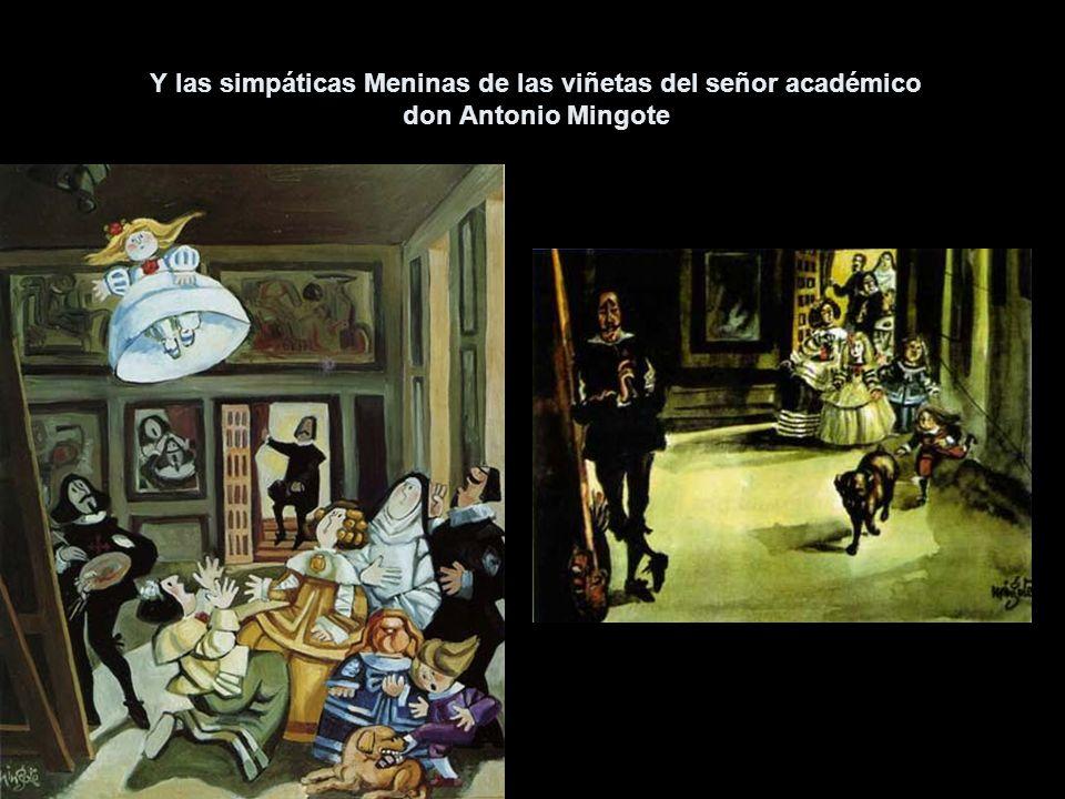 Y las simpáticas Meninas de las viñetas del señor académico don Antonio Mingote