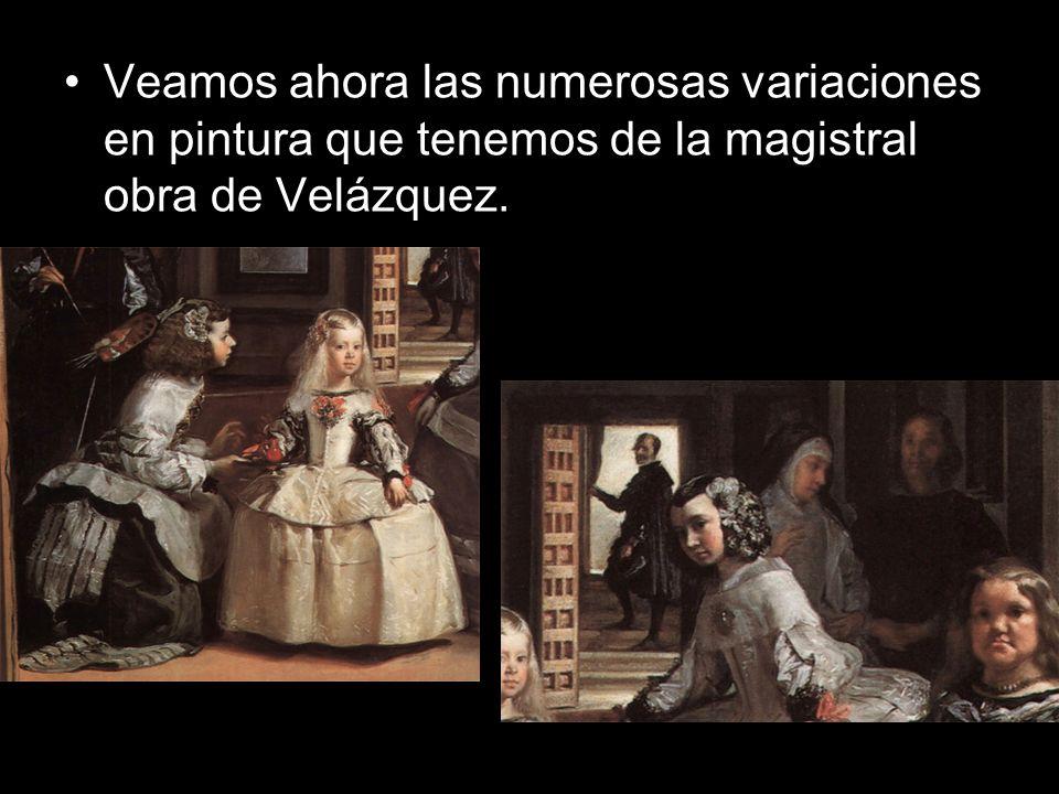 Veamos ahora las numerosas variaciones en pintura que tenemos de la magistral obra de Velázquez.