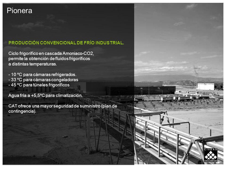 Pionera PRODUCCIÓN CONVENCIONAL DE FRÍO INDUSTRIAL.