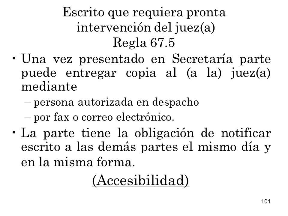 Escrito que requiera pronta intervención del juez(a) Regla 67.5