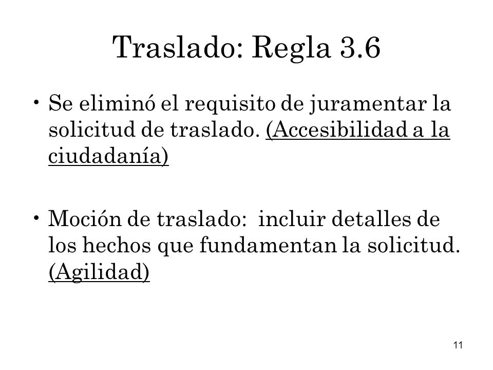 Traslado: Regla 3.6 Se eliminó el requisito de juramentar la solicitud de traslado. (Accesibilidad a la ciudadanía)