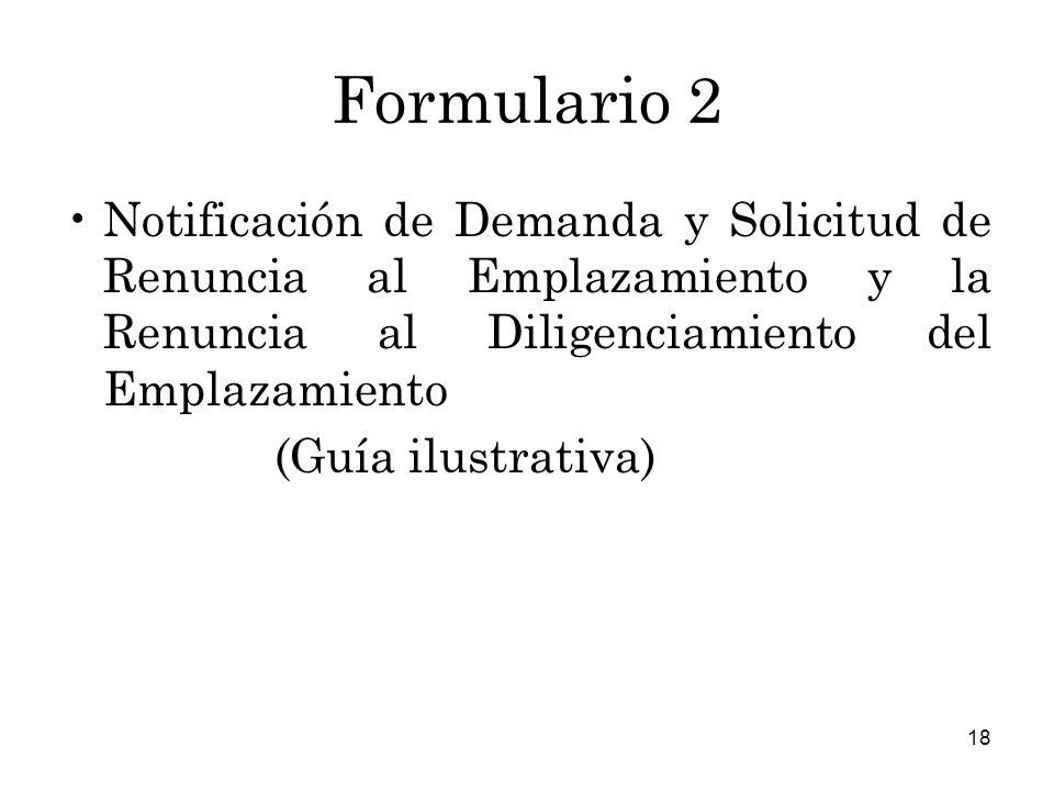 Formulario 2 Notificación de Demanda y Solicitud de Renuncia al Emplazamiento y la Renuncia al Diligenciamiento del Emplazamiento.