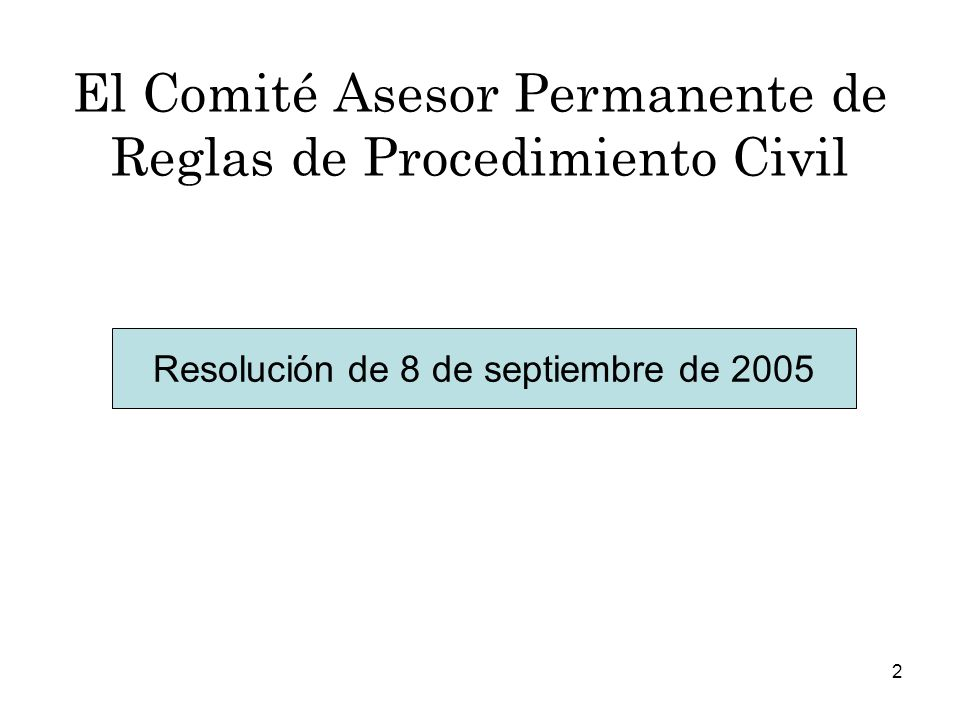 El Comité Asesor Permanente de Reglas de Procedimiento Civil