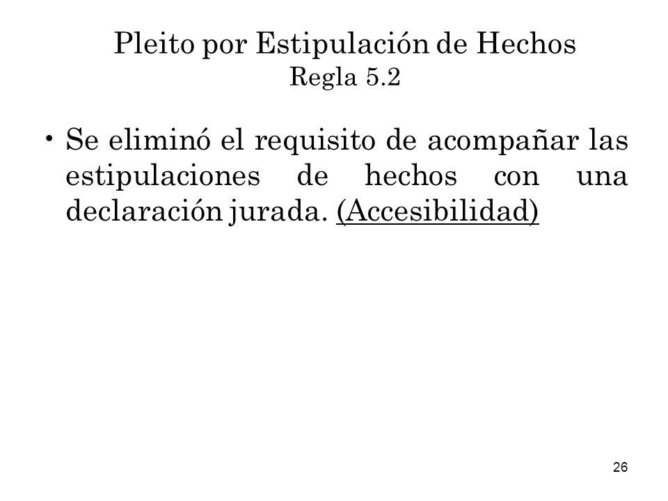 Pleito por Estipulación de Hechos Regla 5.2