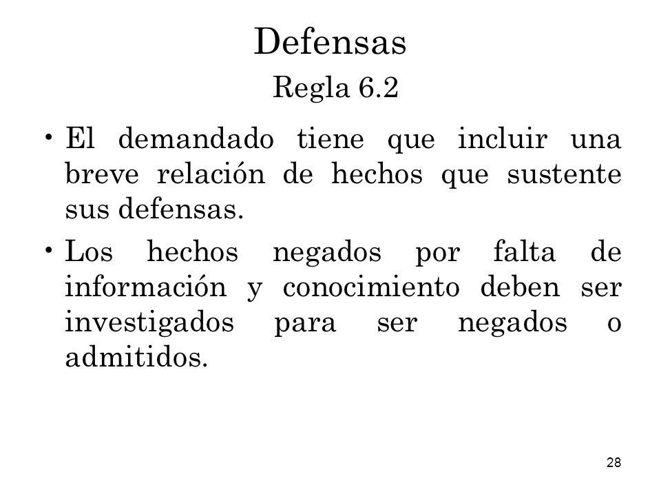 Defensas Regla 6.2 El demandado tiene que incluir una breve relación de hechos que sustente sus defensas.