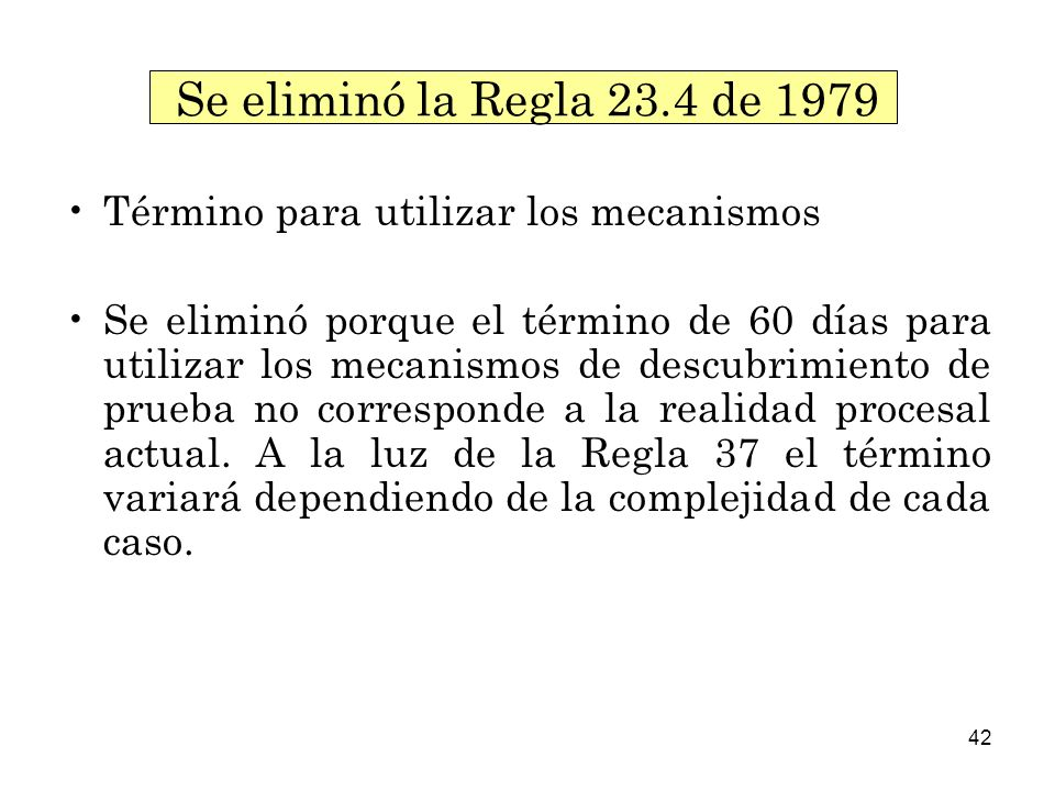 Se eliminó la Regla 23.4 de 1979 Término para utilizar los mecanismos